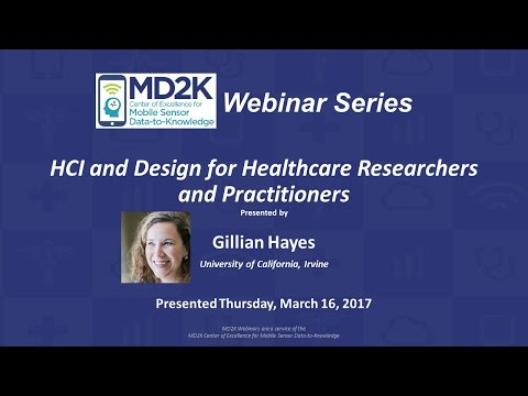 Gillian Hayes, Ph.D.: HCI and Design for Healthcare Researchers and Practitioners