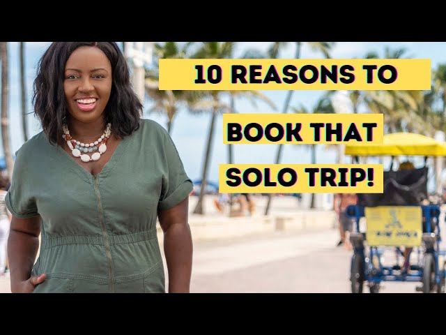 Solo Travel Benefits  10 Reasons why you should travel solo   Pros of traveling alone