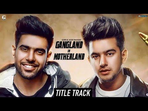 Gangland In Motherland||Guri(Jass Manak)||dj Punjab.com||New Punjabi song