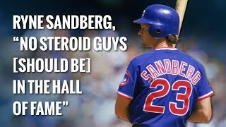 Ryne Sandberg doesn't want steroid users in the Hall of Fame