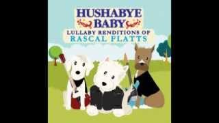 My Wish - Lullaby Renditions of Rascal Flatts - Hushabye Baby