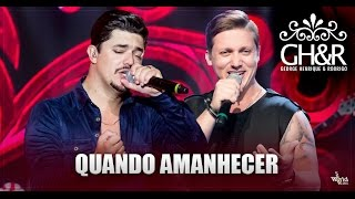 George Henrique e Rodrigo - Quando amanhecer - DVD Ouça com o coração