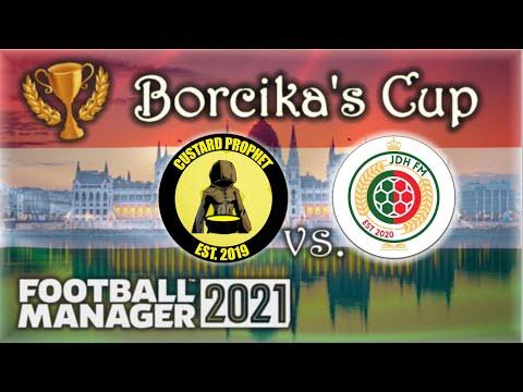 FM21 - Borcika's Cup - Custard Prophet vs JDH FM - FM Touch  