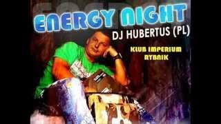 DJ HUBERTUSE    Energy Night @ IMPERIUM RYBNIK  30 vi 2011