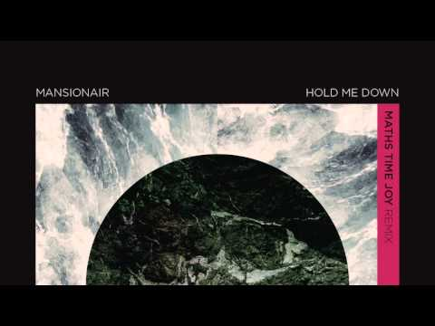 Mansionair - Hold Me Down (Maths Time Joy Remix)