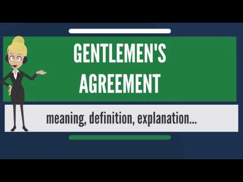 What is GENTLEMEN'S AGREEMENT? What does GENTLEMEN'S AGREEMENT mean?