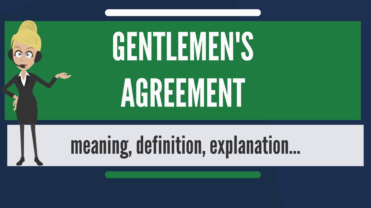What Is Gentlemens Agreement What Does Gentlemens Agreement Mean
