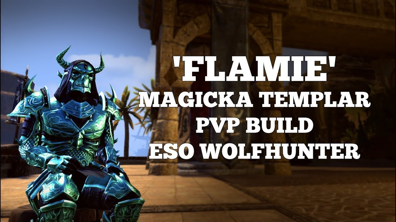 'Flamie' | Magicka Templar PVP Build | ESO Wolfhunter