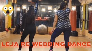 Leja Re | Dhvani Bhanushali | Bride dance | Wedding Dance Choreography