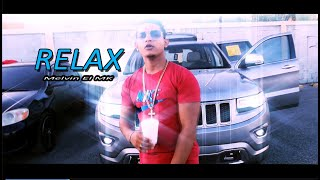 RELAX - Melvin El MK (Official Music Video)
