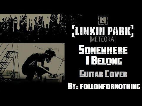 Linkin Park - Somewhere I Belong (Guitar Cover)