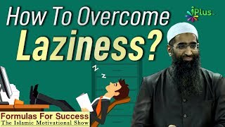 How To Overcome Laziness By Zaid Patel - Formulas For Success - iPlus TV
