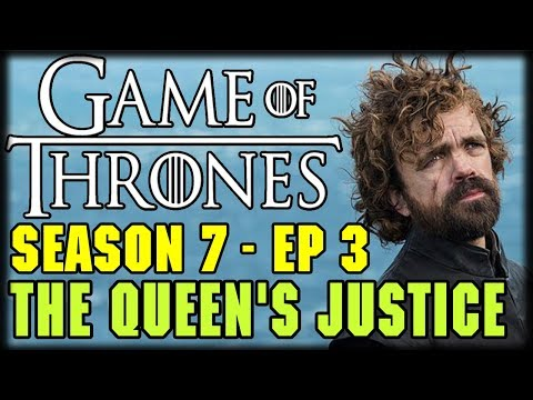 "Game of Thrones Season 7 Episode 3 ""The Queen's Justice"" Post Episode Recap and Review"