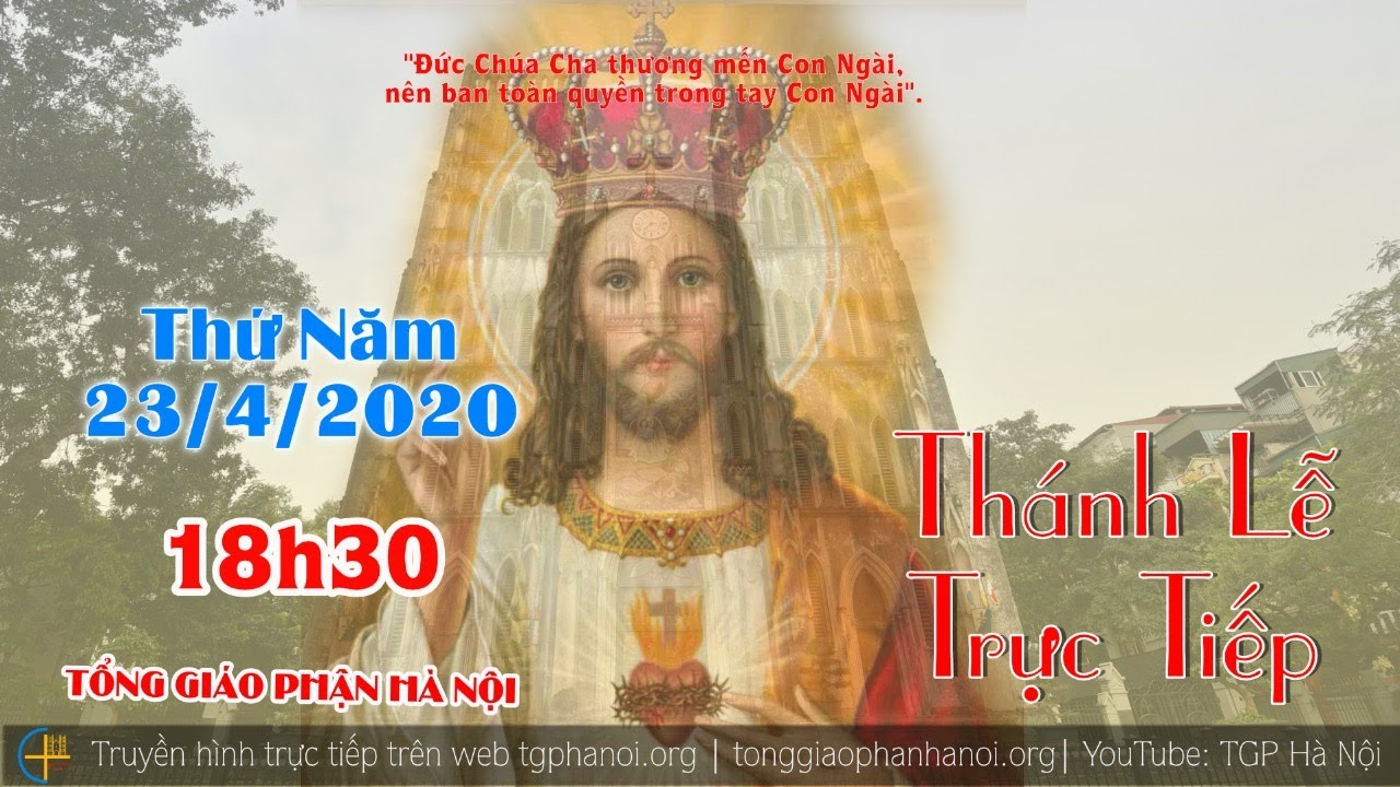 Thánh lễ 18h30 thứ Năm ngày 23-4-2020