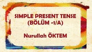 İngilizce Dersi 14 - Simple Present Tense (Bölüm 1-A)
