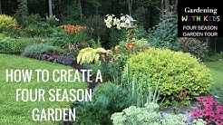 HOW TO CREATE A FOUR SEASON GARDEN, GARDEN DESIGN TIPS AND TRICKS