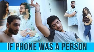 If Your Phone was a Person | AASHIV MIDHA