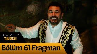 Kuzey Yıldızı İlk Aşk 61. Bölüm Fragman