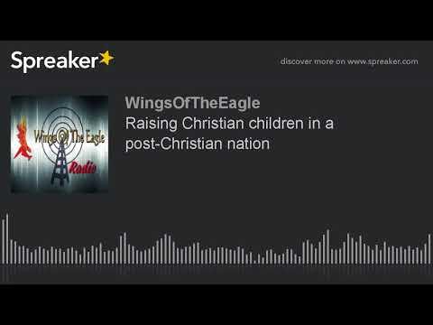 Raising Christian children in a post-Christian nation