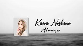Cover images Kana nishino - Always (Lyric Video)