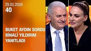 Buket Aydın 40'ta sordu, Binali Yıldırım yanıtladı - 29.01.2019 Salı