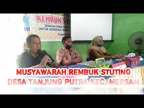 MUSYAWARAH REMBUK STUNTING DESA TANJUNG PUTRA KECAMATAN MERSAM