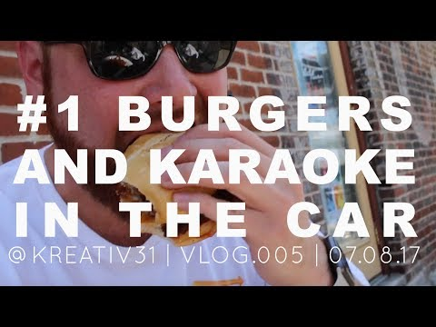 005 | BEST BURGER IN TOWN AND KARAOKE IN THE CAR