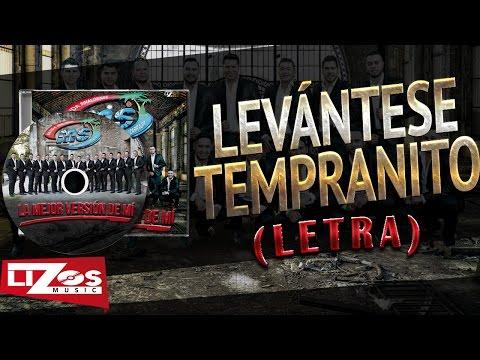 BANDA MS - LEV�NTESE TEMPRANITO (LETRA)