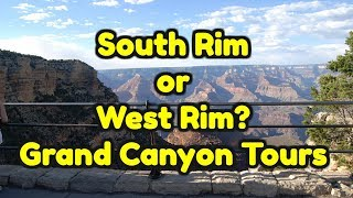 South Rim or West Rim Grand Canyon Tours? whats the difference?