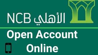How To Open Ncb Account Online | Alahli Bank Me Account Kaise Open Karen