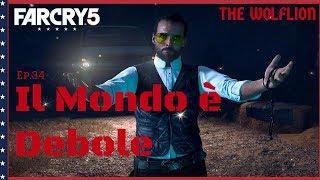 Far Cry 5 Ep.34 Il Mondo è Debole