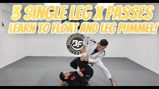 3 Single Leg X Passes LEARN TO FLOAT AND LEG PUMMEL