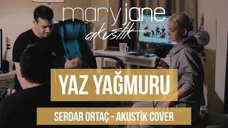Mary Jane -  Yaz Yağmuru (Serdar Ortaç Akustik Cover) EvdeKal