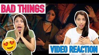 Bad Things - Machine Gun Kelly, Camila Cabello / Video Reaction (Reacción)