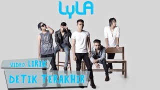 Lyla - Detik Terakhir (Lirik)