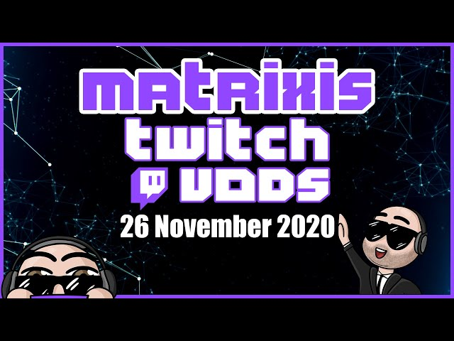 Late Release! - Back with JC on All the Mods 6! - November 26 2020 - Matrixis VoDs