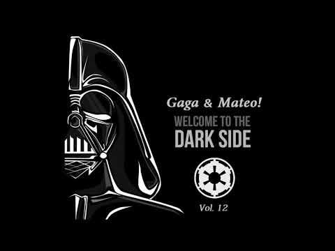 Gaga & Mateo! - Welcome To The Dark Side Vol  12