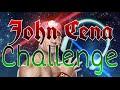 John Cena Challenge!?