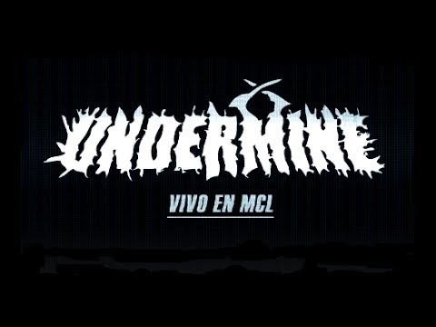 UNDERMINE - Vivo en MCL (2017) HD
