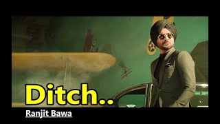 Ranjit Bawa Ditch Deep Jandu Babbu Sukh Sanghera Lyrics Latest Punjabi Songs 2019