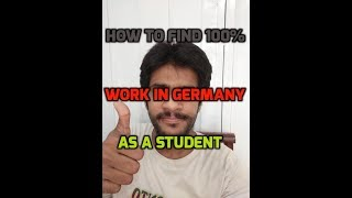 How to find 100% work in Germany as a student - Part 11