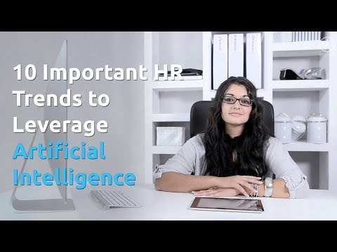 10 Important HR Trends to Leverage Artificial Intelligence