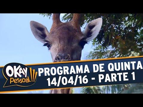 Okay Pessoal!!! (14/04/16) - Quinta - Parte 1