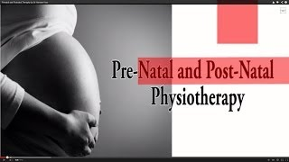 Prenatal and Postnatal Theraphy by Dr Harinder Kaur