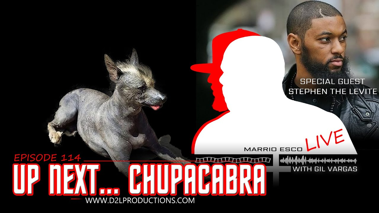 "Marrio Esco Live | Episode 114 ""Up Next… Chupacabra"""