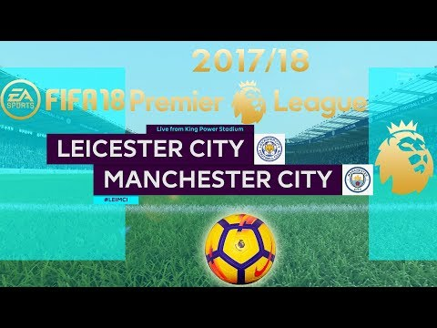 FIFA 18 Leicester City vs Manc PLKickOff