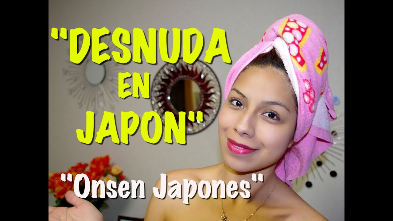 Desnuda En Japon Oo Onsen Japonés Ruthi San