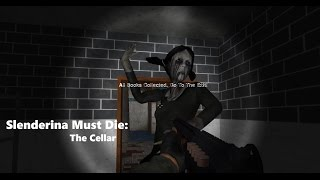 Slenderina Must Die: The cellar - playthrough