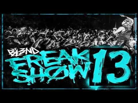 FreakShow Vol.13 - Dj Bl3nd  #AddictiveAudio