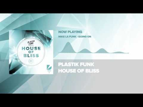 Plastik Funk - House Of Bliss (Mini Mix)